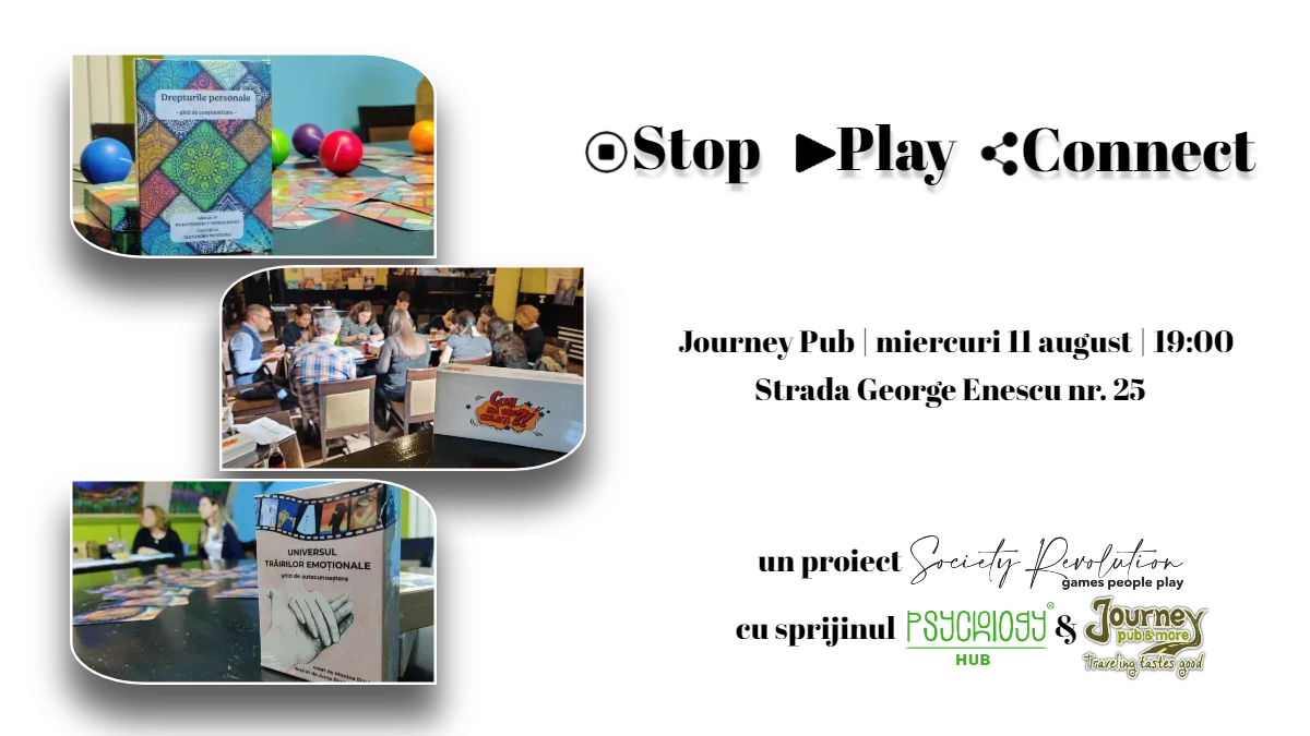 Eveniment Stop. Play. Connect.